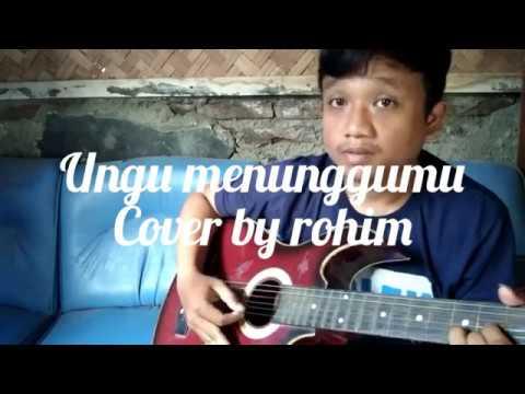 Ungu - Menunggumu (ost Kaili The Movie)  - Cover By Rohim
