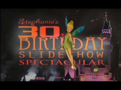 Stephanies 30th Birthday SLIDESHOW SPECTACULAR