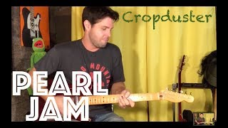 Guitar Lesson: How To Play Cropduster by Pearl Jam