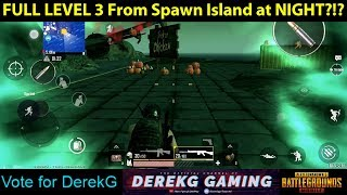 FULL LEVEL 3 from Spooky SPAWN ISLAND at NIGHT!?! PUBG Mobile 0.9.0 Global BETA | DerekG