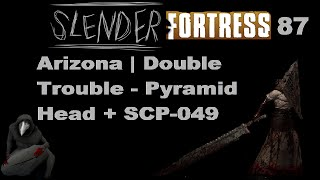 TF2 | Slender Fortress | Arizona | Double Trouble - Pyramid Head + SCP-049