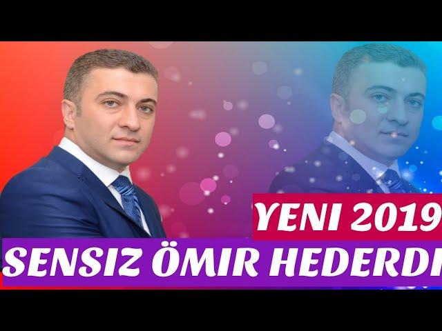 Selim Nesirli-Sensiz Ömur Hederdi 2019