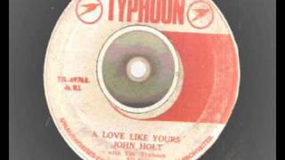 john holt - a love like yours - - typfoon records reggae