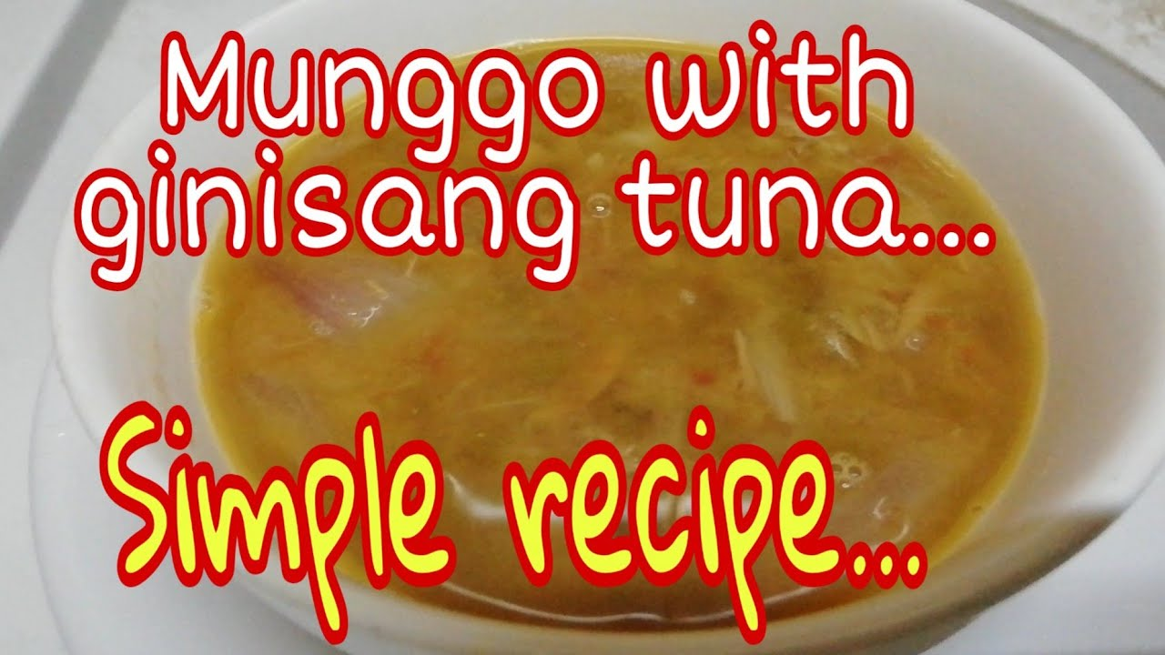 How to cook mung bean with tuna... Munggo with ginisang tuna (Simple recipe) - YouTube