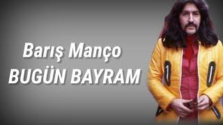 Barış Manço Bugün Bayram (Sözleri/Lyrics)