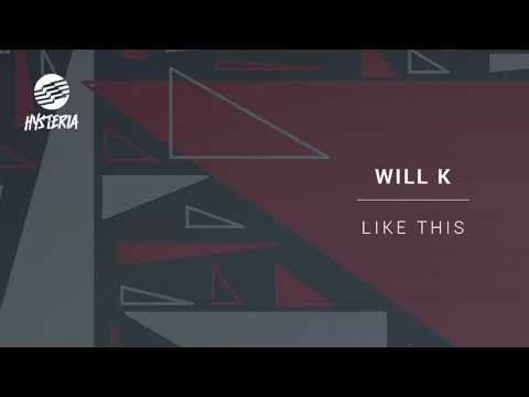 WILL K - Like This