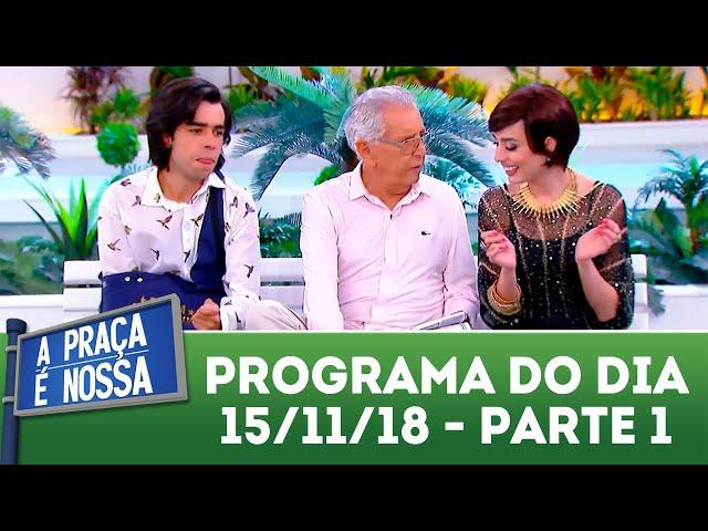 A Praça é Nossa (15/11/18) | Parte 1