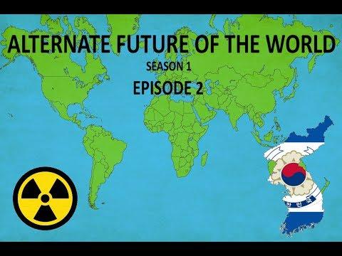Alternate future of the World - Season 1 - Episode 2 (Seoul vs Pyongyang)