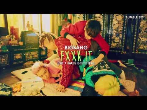 [3D+BASS BOOSTED] BIGBANG (빅뱅) - FXXK IT (에라 모르겠다) | bumble.bts