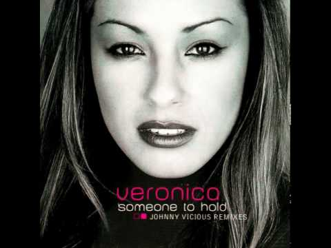 Veronica - Someone To Hold (Johnny Vicious Full Length Dance Mix)