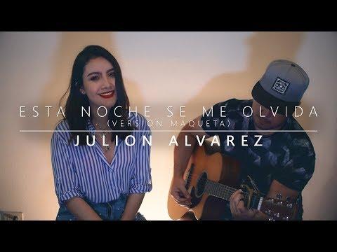 Esta Noche Se Me Olvida (Versión Maqueta)   Julión Alvarez   Isamar Salgueido   Cover
