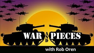 War and Pieces with Rob Oren - November 14, 2018