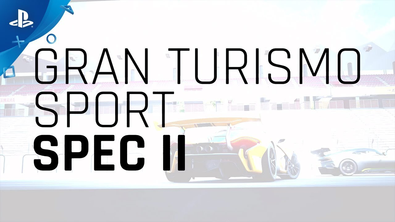 Gran Turismo Sport - SPEC II Launch Trailer | PS4