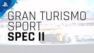Gran Turismo Sport - SPEC II Launch Trailer | PS4