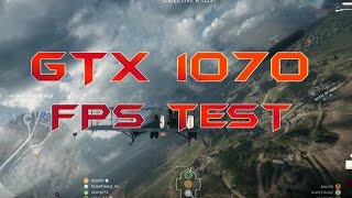 Battlefield 1 - All Ultra- i5 4670K & GTX 1070 - FPS Test