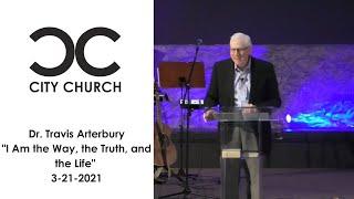 Dr. Travis Arterbury I City Church I 3-21-21