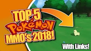 Top 5 Pokemon MMO's of 2018!