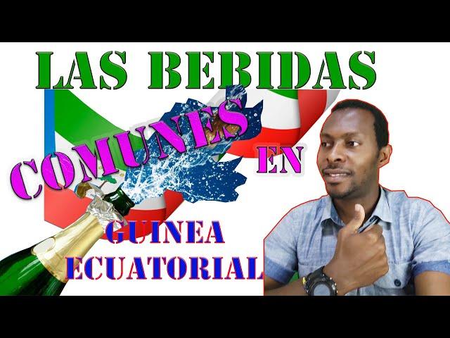 CUALES SON LAS BEBIDAS QUE MÁS SE CONSUME EN GUINEA ECUATORIAL 🇬🇶