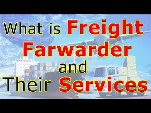 Freight Forwarder Services - Freight Forwarder Meaning & Freight Forwarding Services