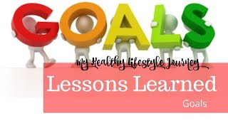 My healthy lifestyle journey | lessons learned #3 goals
