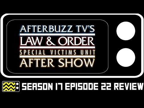 Law & Order: SVU Season 17 Episode 22 Review & After Show   AfterBuzz TV