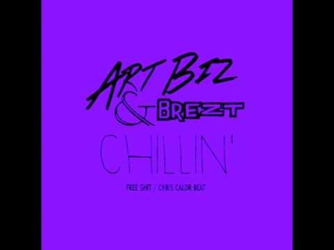 ART BIZ & BREZT _ CHILLIN