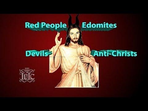The Israelites: Spaniards, Red People, Edomites, Devils, & Anti Christs!!!