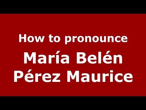 How to pronounce María Belén Pérez Maurice (Spanish/Argentina) - PronounceNames.com