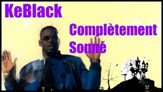 paroles KeBlack Complètement Sonné Lyrics