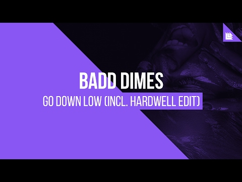 Badd Dimes - Go Down Low (Hardwell Edit)