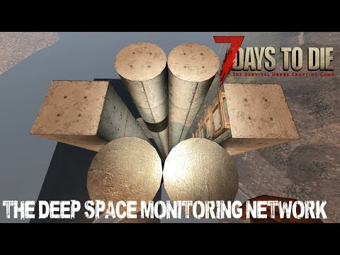 7 Days To Die (Alpha 16.4) - The Deep Space Monitoring Network (Day 198)