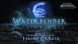 Waterbender, Fan-Made Orchestral Score by Isaias Garcia. Inspired by Avatar.