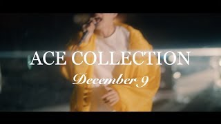 ACE COLLECTION - December 9