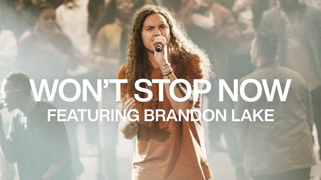 Won't Stop Now feat. Brandon Lake | Live | Elevation Worship