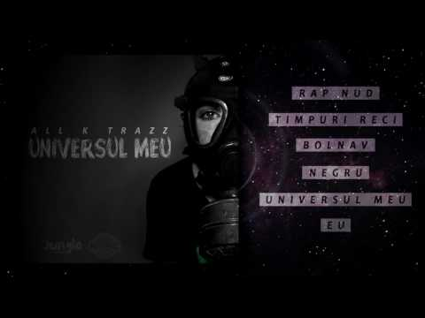 ALL K TRAZZ - Universul Meu