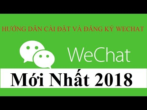 Đắng Ký Wechat Thành Công Mới Nhất 2018 | Registers Wechat The Latest Successful 2018
