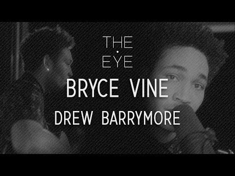 Bryce Vine - Drew Barrymore Acoustic  THE EYE