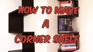 How to make a Corner Shelf