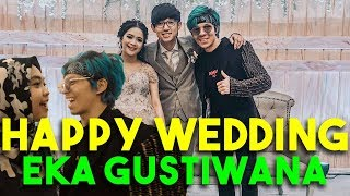HAPPY WEDDING EKA GUSTIWANA! Ktemu Ricis Dan Youtuber2 Lain..