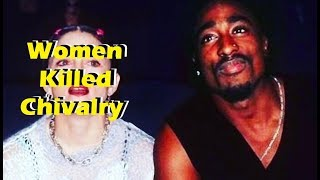 Tupac - Women Killed Chivalry