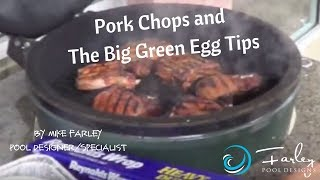 Pork Chops & Big Green Egg Tips