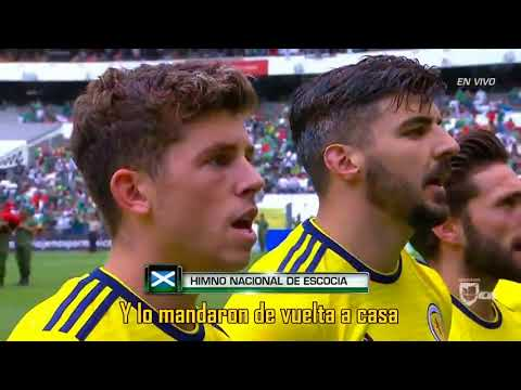 México vs Escocia - Himno de Escocia - Scotland Anthem