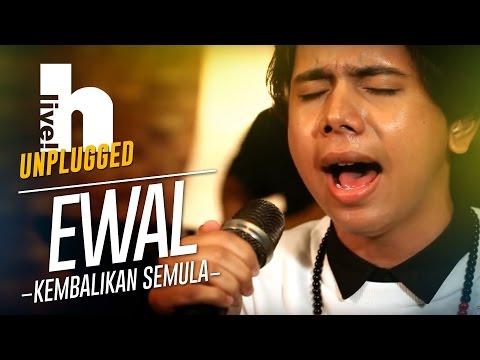 #Hlive Unplugged: Ewal | Kembalikan Semula