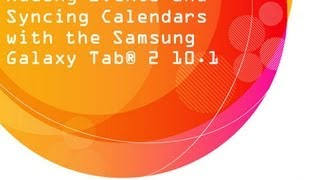 Adding Events and Syncing Calendars with the Samsung Galaxy Tab® 2 10.1: AT&T How To Video Series