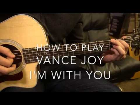 Beginner Guitar Tutorial Im With You By Vance Joy Youtube