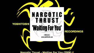 Narcotic Thrust - Waiting For You (Steve Mac Classic) [YR123.1]