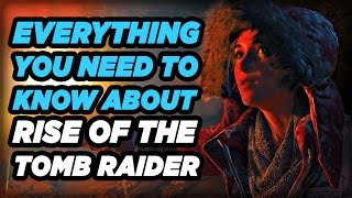 Everything you Need to Know about Rise of the Tomb Raider Mechanics