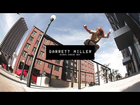 Video Check Out: Garrett Miller   TransWorld SKATEboarding