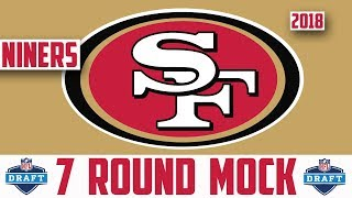2018 SAN FRANCISCO 49ERS 7 ROUND MOCK DRAFT - NINERS 7 Round Mock Draft Quenton Nelson Roquan Smith
