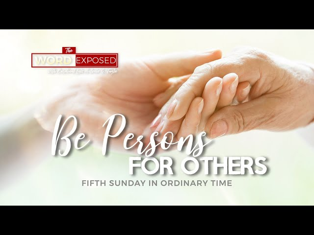 The Word Exposed - BE PERSONS FOR OTHERS (February 9, 2020)